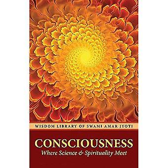 Bewusstsein: Wo treffen Wissenschaft und Spiritualität (Weisheit Bibliothek von Swami Amar Jyoti)