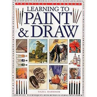Learning to Paint & Draw (Practical Handbook)