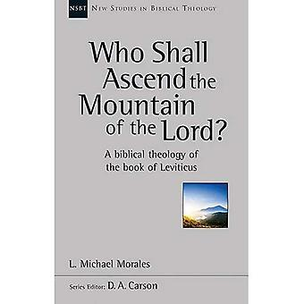 Who Shall Ascend the Mountain of the Lord? (New Studies in Biblical Theology)