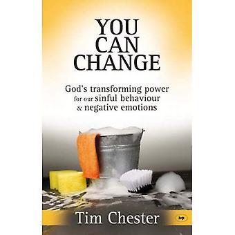 Vous pouvez modifier: De pouvoir transformant de Dieu pour notre comportement pécheur et les émotions négatives