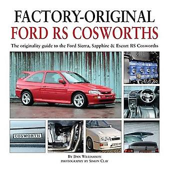 Factory-Original Ford RS Cosworth: The Originality Guide to the Ford Sierra, Sapphire & Escort RS Cosworths (Factoryoriginals)