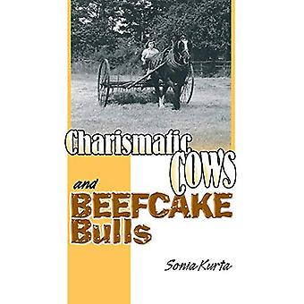 Charismatic Cows and Beefcake Bulls