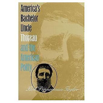 America's Bachelor Uncle: Thoreau and the American Polity (American Political Thought)