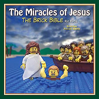 The Miracles of Jesus: The� Brick Bible for Kids