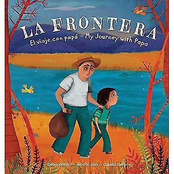 La Frontera: El Viaje Con Papa / My Journey with Papa (Spanish/English)