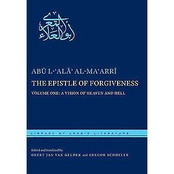 L'epistola del perdono Volume One A visione del cielo e l'inferno di alMaarri & Abu lAla