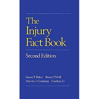 The Injury Fact Book Second Edition by Baker & Susan P.