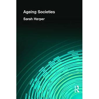Ageing Societies by Harper & Sarah