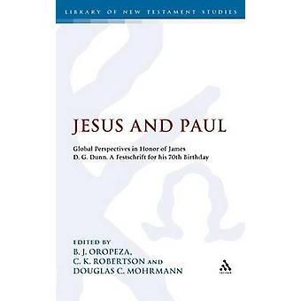 Jesus og Paulus globale perspektiver til ære for James D. G. Dunn for hans 70-års fødselsdag af Oropeza & B. J.