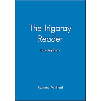 The Irigaray Reader Luce Irigaray by Whitford & Margaret