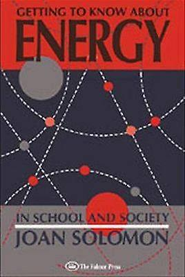 Getting to Know about Energy in School and Society by Solomon & Joan