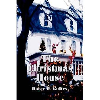 The Christmas House by Kukes & Barry T.