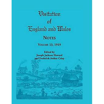 Visitation of England and Wales Notes Volume 13 1919 by Howard & Joseph Jackson