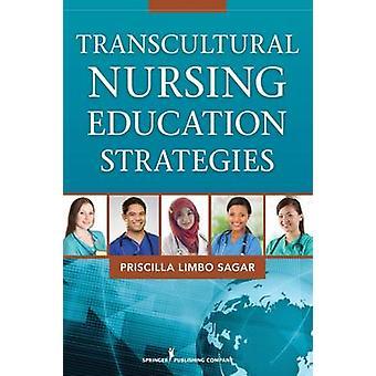 Transkulturell omvårdnad utbildningsstrategier av Sagar & Priscilla Limbo