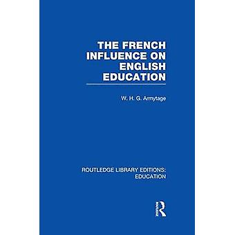 French Influence on English Education by Armytage & W H G