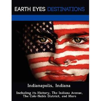 Indianapolis Indiana inklusive dess historia The Indiana Avenue The ColeNoble District och mer av Browning & Renee