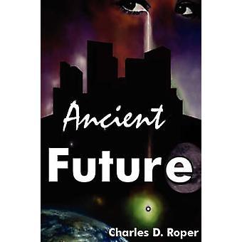 Antika framtid av Roper & Charles D.
