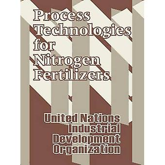 Process Technologies for Nitrogen Fertilizers by United Nations