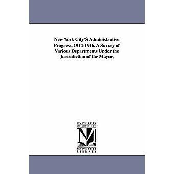 New York Citys progrès administratif 19141916. une enquête auprès des différents ministères dans le cadre de la compétence du maire de New York N y.. & York N y..