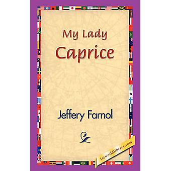 Mijn Lady Caprice door Farnol & Jeffery