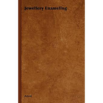 Jewellery Enameling by Anon