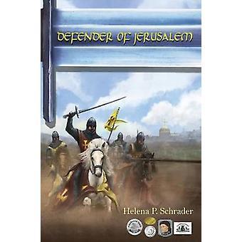Defender of Jerusalem A Biographical Novel of Balian DIbelin by Schrader & Helena P.