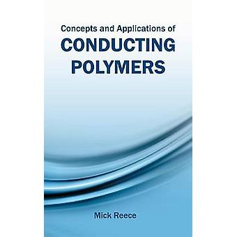 Concepts and Applications of Conducting Polymers by Reece & Mick