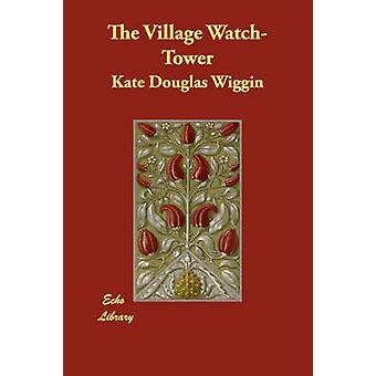 ケイト ・ ダグラス ・ ウィギンによって村の望楼