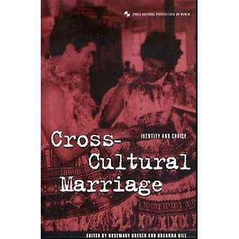 CrossCultural Marriage Identity and Choice by Breger & Rosemary