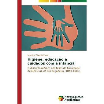 Higiene educao e cuidados com un infncia par Leandro Silva de Paula
