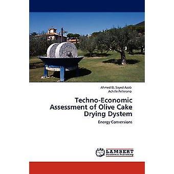 TechnoEconomic Bewertung der Olive Kuchen trocknen Dystem von El Sayed Azab & Ahmed