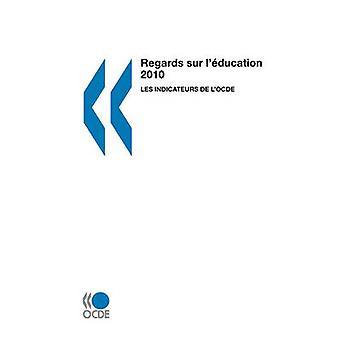 Regards sur lducation 2010  Les indicateurs de lOCDE by OECD Publishing
