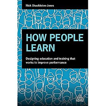 How People Learn: Designing� Education and Training that Works to Improve Performance