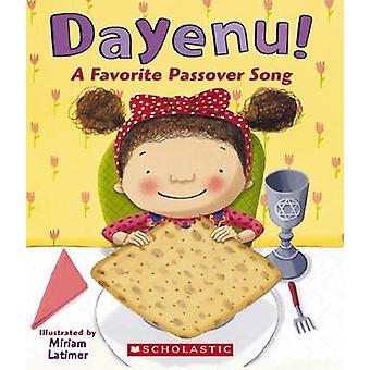 Dayenu! - A Favorite Passover Song by Miriam Latimer - 9780545312363 B