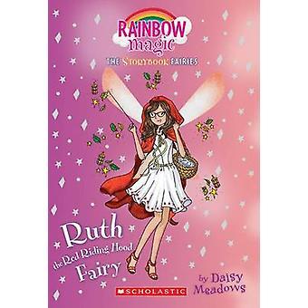 Ruth the Red Riding Hood Fairy (Storybook Fairies #4) - A Rainbow Magi