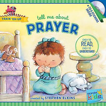 Tell Me about Prayer by Stephen Elkins - 9781414396804 Book