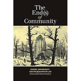 The End(s) of Community - History - Sovereignty & the Question of Law