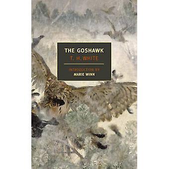 The Goshawk by T. H. White - Marie Winn - 9781590172490 Book