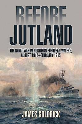 Before Jutland - The Naval War in Northern European Waters - August 19