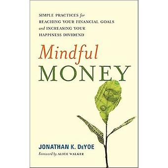 Mindful Money - Simple Practices for Reaching Your Financial Goals and