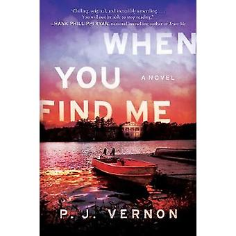 When You Find Me - A Novel by When You Find Me - A Novel - 978168331749