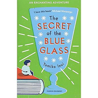 The Secret of the Blue Glass by Ginny Takemori - 9781782691846 Book