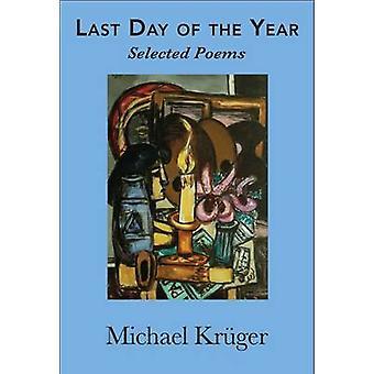 Last Day of the Year by Michael Kruger - Karen Leeder - Richard Dove