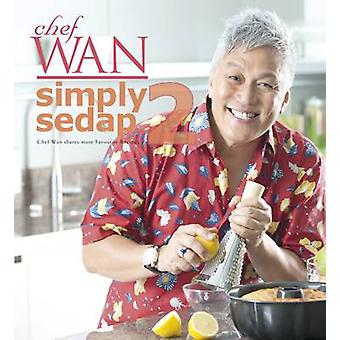 Simply Sedap - 2 by Chef Wan - 9789814361538 Book