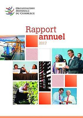 Rapport Annuel 2017 by World Trade Organization - 9789287041456 Book