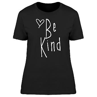Be Kind Heart Cute Quote Women T-shirt