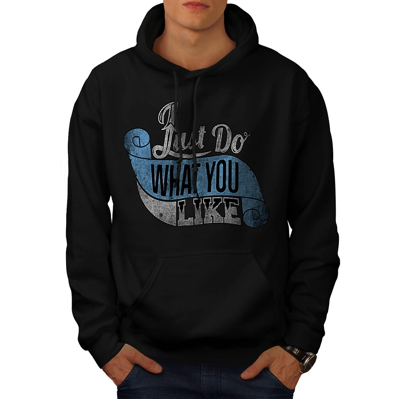 Do What You Like Slogan Men Black Hoodie | Wellcoda