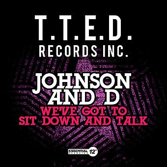 Johnson & D - We'Ve Got to Sit Down & Talk USA import