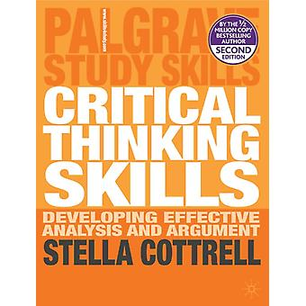 Critical Thinking Skills: Developing Effective Analysis and Argument (Palgrave Study Skills) (Paperback) by Cottrell Stella