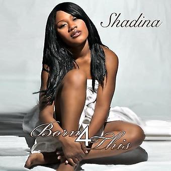 Shadina - geboren am 4. dieses [CD]-USA import